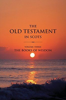 The Old Testament in Scots Volume Three: The Books of Wisdom Book The Cheap Fast