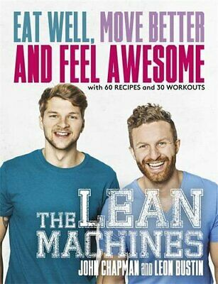 The Lean Machines: Eat Well, Move Better and Feel Awesome by Bustin, Leon Book