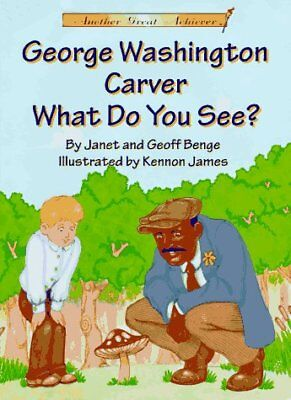 George Washington Carver What Do You See? (Another Great Achiever)