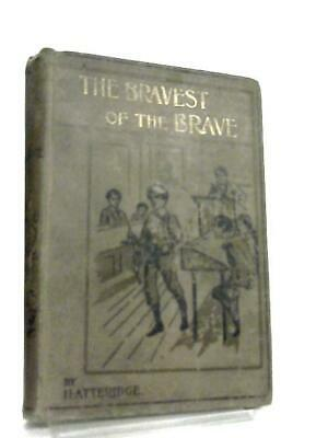 The Bravest of the Brave and the Story of a Sol  Book (H. Atteridge) (ID:73806)