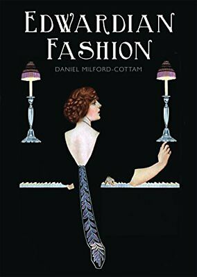 Edwardian Fashion (Shire Library) by Milford-Cottam, Daniel Book The Fast Free