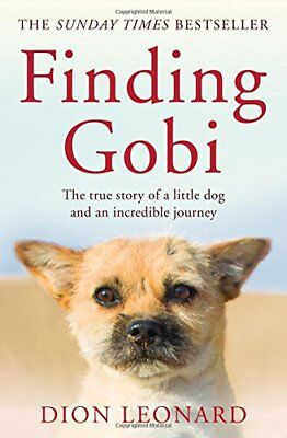 Finding Gobi (Main edition): The true story of a little dog ... by Craig Borlase