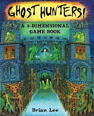 Ghost Hunters: a 3-Dimensional Game Book (Pop Up Board ... by Brian Lee Hardback