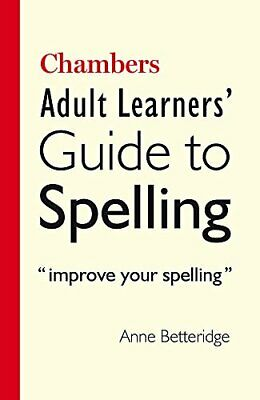 Chambers Adult Learner's Guide to Spelling by Betteridge, Anne Book The Cheap