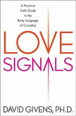LOVE SIGNALS: A Practical Field Guide to the Body ... by GIVENS, DAVID Paperback
