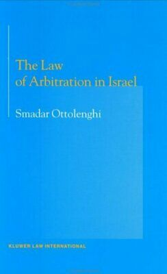 The law of arbitration in Israel by Smadar Ottolenghi (Hardback)