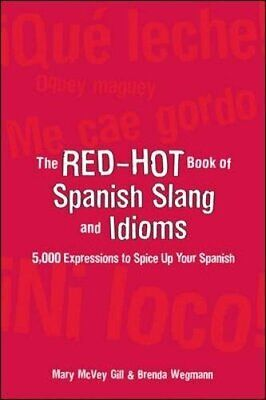The Red-Hot Book of Spanish Slang: 5,000 Expres... by Mcvey Gill, Mary Paperback
