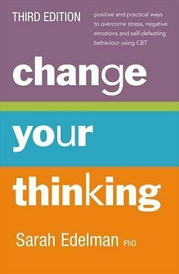 NEW Change Your Thinking By Sarah Edelman Paperback Free Shipping