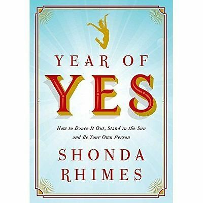 Year of Yes: How to Dance It Out, Stand In the Sun and Be Your Own Person by Rhi