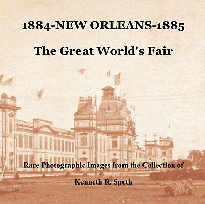 New Book: 1884-New Orleans-1885  The Great World's Fair - 308 Pages, 250 Photos!