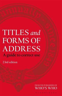 Titles and Forms of Address A Guide to Correct Use 9781472924339 | Brand New