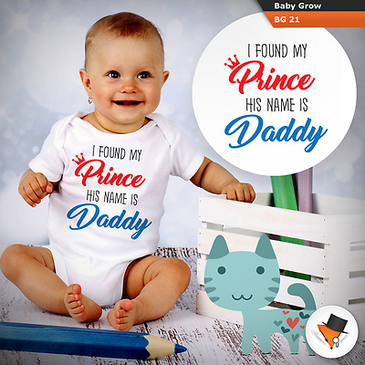 I Found My Prince His Name Is Daddy Body Suit Baby Grows Vest Girls Girl Her