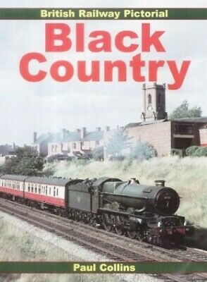 British Railway Pictorial: Black Country (British ... by Collins, Paul Paperback