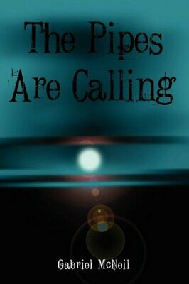 The Pipes Are Calling by McNeil, Gabriel Paperback Book The Cheap Fast Free Post
