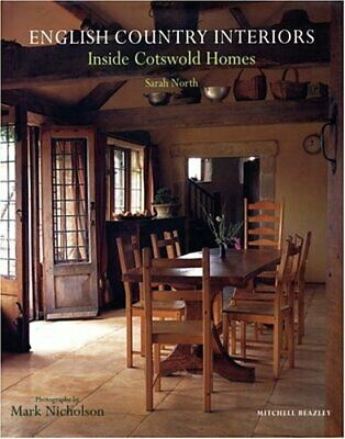 English Country Interiors: Inside Cotswold Homes by North, Sarah Hardback Book