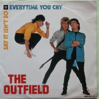 """The Outfield  – Every Time You Cry      >7"""" Vinyl Single 1985"""