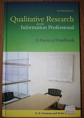 Qualitative Research for the Information Professional: A Practical Handbook by …