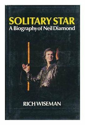 Solitary Star: A Biography Of Neil Diamond by Wiseman, Rich Hardback Book The