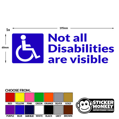 Not All Disabilities Are Visible Disabled Blue Badge Vinyl Car/Van/Bus Sticker