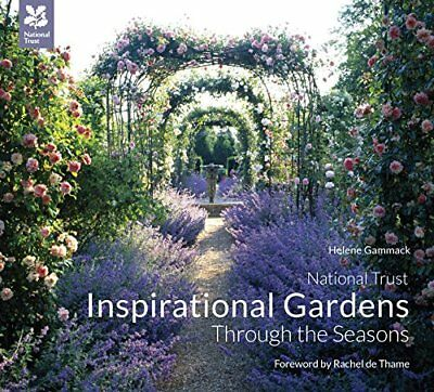 Inspirational Gardens Through the Seasons (National Trust H... by Helene Gammack