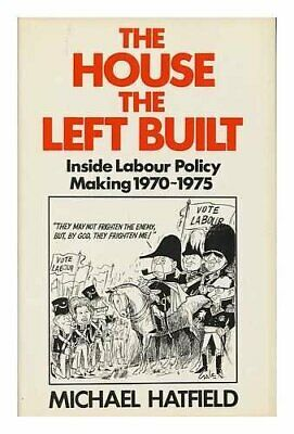 House the Left Built: Inside Labour Policy Maki... by Hatfield, Michael Hardback