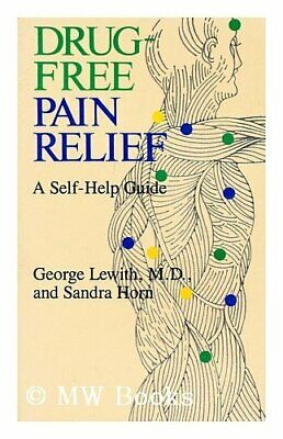 Drug Free Pain Relief: The Natural Way by Horn, Sandra Hardback Book The Cheap