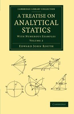 A Treatise on Analytical Statics 2 Volume Set: A Treati... by Routh, Edward John