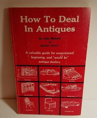 How To Deal In Antiques by John Mebane & Donald Cowie