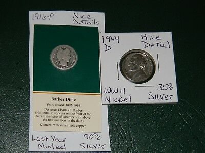1916-P Barber 90% Silver Dime & 1944-D WWII 35% Silver Nickel-LAST YEAR MINTED!!