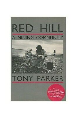Red Hill: A Mining Community by Parker, Tony Book The Cheap Fast Free Post
