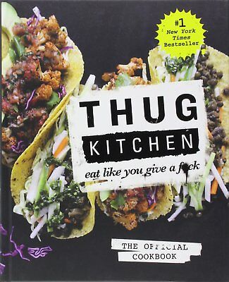 Thug Kitchen: The Official Cookbook: Eat Like You Give a F*ck eBOOK