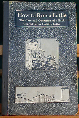 """Original """"How to Run a Lathe"""" -  South Bend Lathe Works - 31st ed. 1934"""