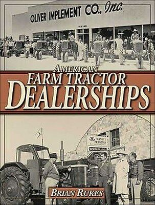 AMERICAN FARM TRACTOR DEALERSHIPS Book Manual Oliver White Coop Wards Cub Cadet@