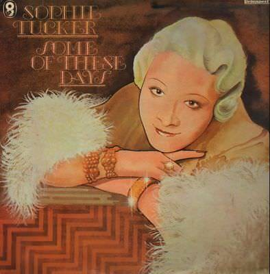 Sophie Tucker Some Of These Days World Records Vinyl LP
