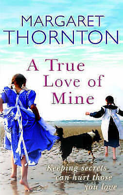 A True Love of Mine by Margaret Thornton (Paperback) New Book