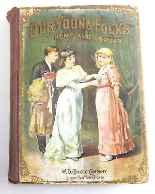 1894 OUR YOUNG FOLKS At Home & Abroad Childrens Story Book W.B. CONKEY   T28