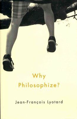 Why Philosophize? by Jean-Francois Lyotard (Paperback, 2013)