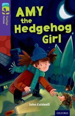 Oxford Reading Tree TreeTops Fiction: Level 11: Amy the Hedgehog Girl by John...