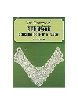 The Technique of Irish Crochet Lace by Maidens, Ena Hardback Book The Cheap Fast