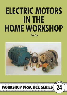 Electric Motors in the Home Workshop by Jim Cox 9781854861337 (Paperback, 1996)