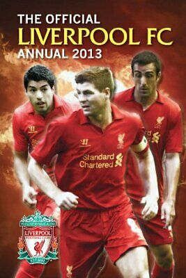 Official Liverpool FC Annual 2013 (Annuals 2013) by Grange Communications Ltd