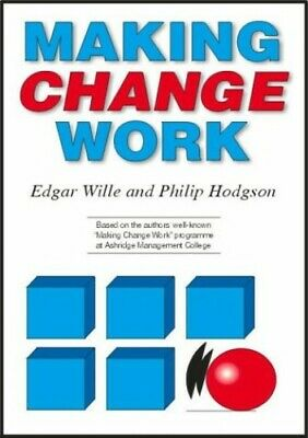 Making Change Work by Hodgson, Philip Paperback Book The Cheap Fast Free Post