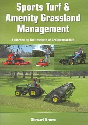 Sports Turf and Amenity Grassland Management by Stewart Brown (Paperback, 2005)