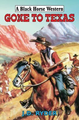 Gone to Texas (Black Horse Western) by J D Ryder Hardback Book The Cheap Fast