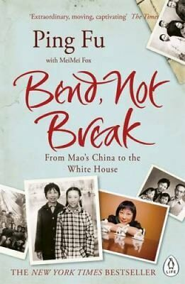 Bend, Not Break From Mao's China to the White House by Ping Fu 9780241257395