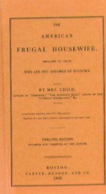 The American Frugal Housewife: Dedicated to Those Who... by Child, Mrs Lydia Mar