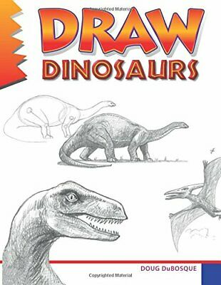 Draw Dinosaurs by DuBosque, Doug Book The Cheap Fast Free Post