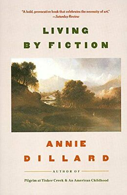 Living by Fiction by Dillard, Annie Paperback Book The Cheap Fast Free Post