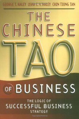 The Chinese Tao of Business: The Logic of Success... by Chin Tiong Tan Paperback