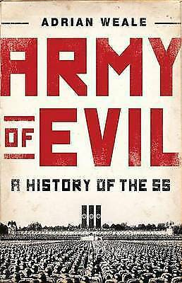 Army of evil: a history of the SS by Adrian Weale (Hardback)